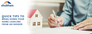 DOWN YOUR HOME LOAN EMI