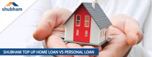 Top up home loan Vs Personal Loan