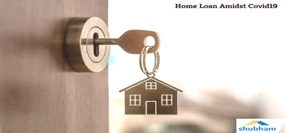 Home Loan Amidst Covid19